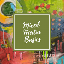 Mixed Media Basics