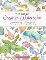 Creative Watercolor, The Art of